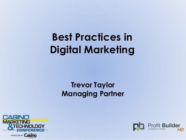 Best Practices in Digital Marketing Trevor Taylor Managing Partner