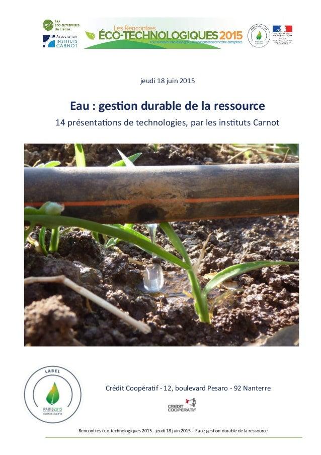 Rencontres éco-technologiques 2015 - jeudi 18 juin 2015 - Eau : gestion durable de la ressource jeudi 18 juin 2015 Eau : g...