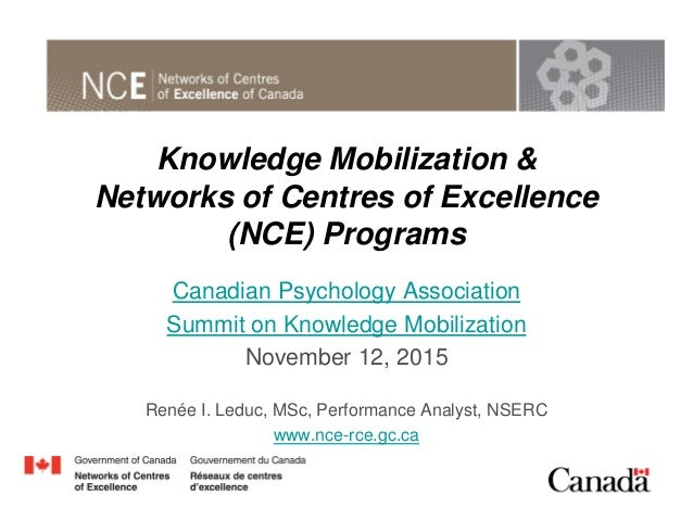 Knowledge Mobilization & Networks of Centres of Excellence (NCE) Programs Canadian Psychology Association Summit on Knowle...