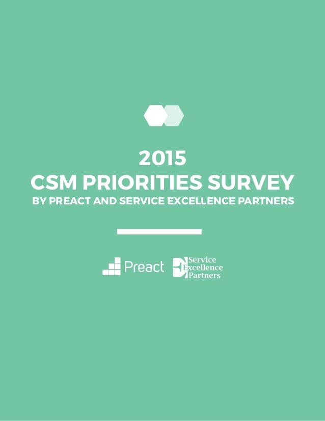 CSM PRIORITIES SURVEY BY PREACT AND SERVICE EXCELLENCE PARTNERS 2015