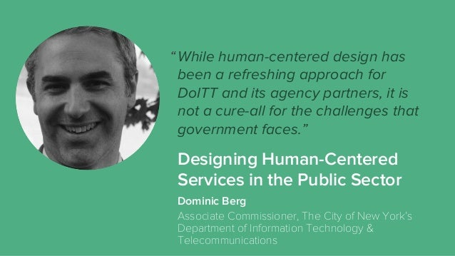 While human-centered design has been a refreshing approach for DoITT and its agency partners, it is not a cure-all for the...