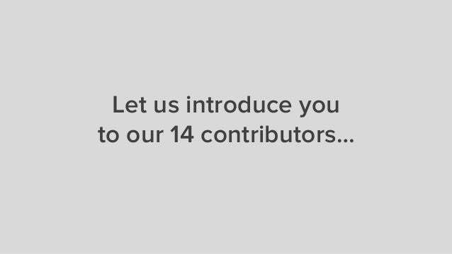 Let us introduce you to our 14 contributors…