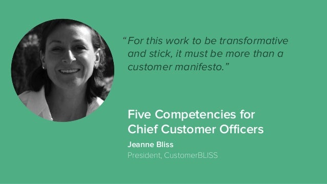Five Competencies for Chief Customer Officers For this work to be transformative and stick, it must be more than a customer ...