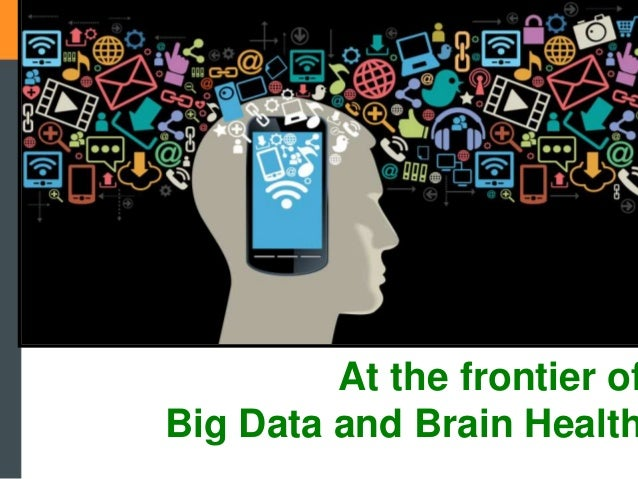 At the frontier of Big Data and Brain Health