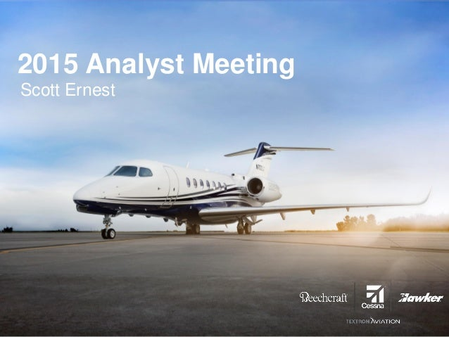 Textron Aviation 2015 Analyst Meeting
