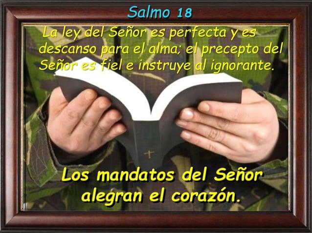 La voluntad del Señor es pura y eternamente estable; los mandamientos del Señor son verdaderos y enteramente justos Los ma...