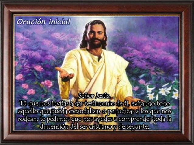 Señor Jesús, Tú que nos invitas a dar testimonio de ti, evitando todo aquello que pueda escandalizar o perjudicar a los qu...