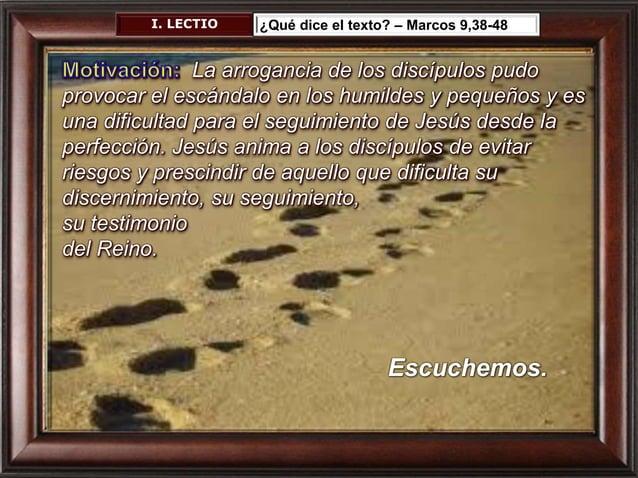 38 En aquel tiempo, dijo Juan a Jesús: – «Maestro, hemos visto a uno que expulsaba demonios en tu nombre y se lo hemos que...