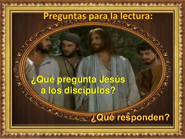 ¿Qué pregunta Jesús a los discípulos?