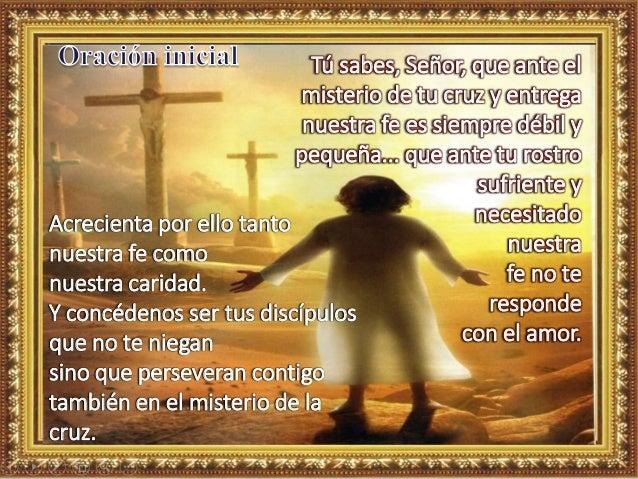 Tú sabes, Señor, que ante el misterio de tu cruz y entrega nuestra fe es siempre débil y pequeña... que ante tu rostro suf...