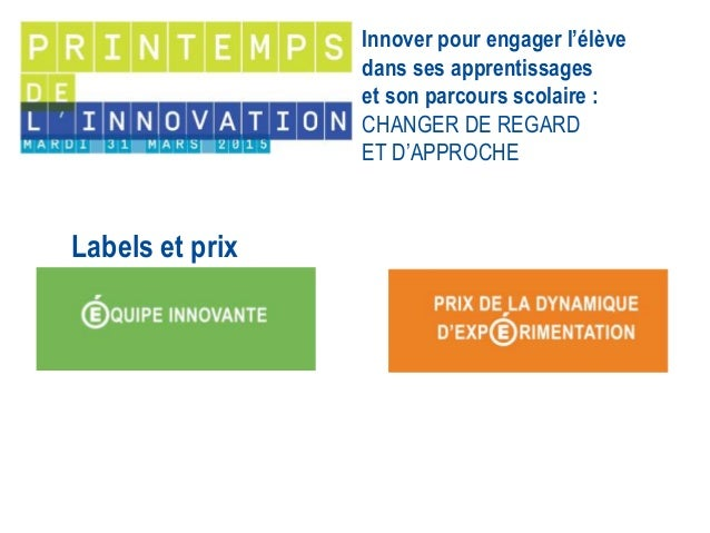 Labels et prix Innover pour engager l'élève dans ses apprentissages et son parcours scolaire : CHANGER DE REGARD ET D'APPR...