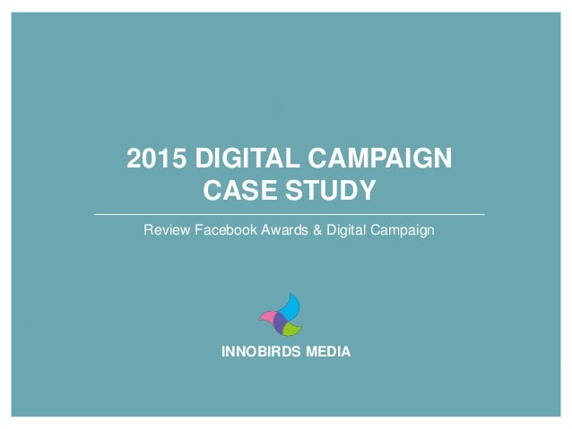 INNOBIRDS MEDIA 2015 DIGITAL CAMPAIGN CASE STUDY Review Facebook Awards & Digital Campaign