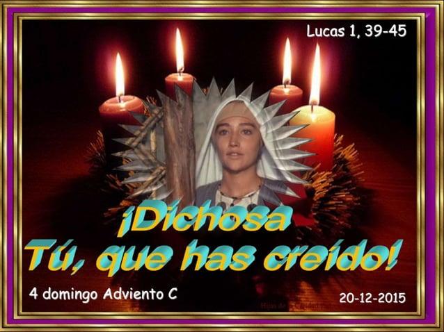Lucas 1, 39-45 4 domingo Adviento C 20-12-2015