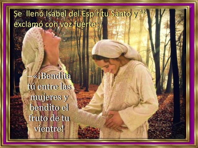 43 ¿Quién soy yo para que me visite la madre de mi Señor?
