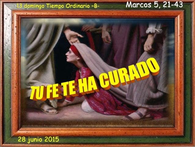 Marcos 5, 21-4313 domingo Tiempo Ordinario –B- 28 junio 2015