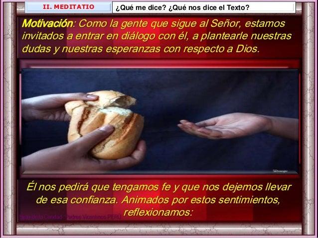 ¿Creo y confío en Jesús que hoy a mí se me revela como Pan de vida para que nunca más tenga hambre ni sed?