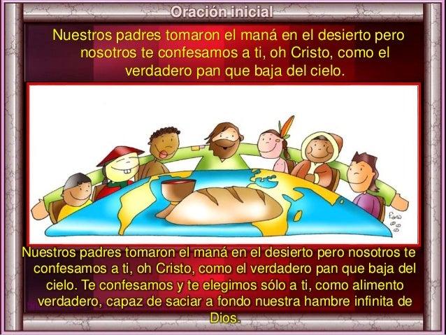 Nuestros padres tomaron el maná en el desierto pero nosotros te confesamos a ti, oh Cristo, como el verdadero pan que baja...