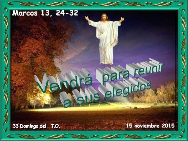 Hijas de la Caridad-Padres Vicentinos-PERÚ Marcos 13, 24-32 15 noviembre 2015