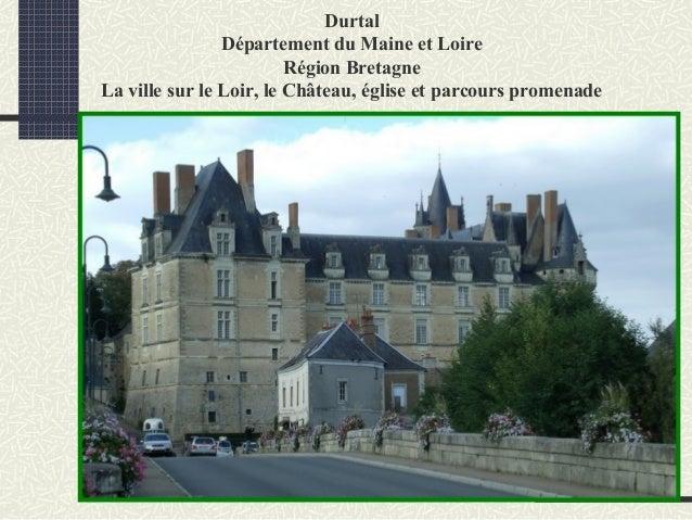 Durtal Département du Maine et Loire Région Bretagne La ville sur le Loir, le Château, église et parcours promenade