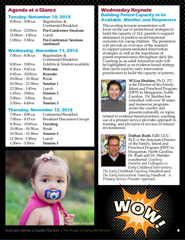 Everyday Heroes & Quality Practices   The Power of Early Intervention Agenda at a Glance Tuesday, November 10, 2015 8:00am...