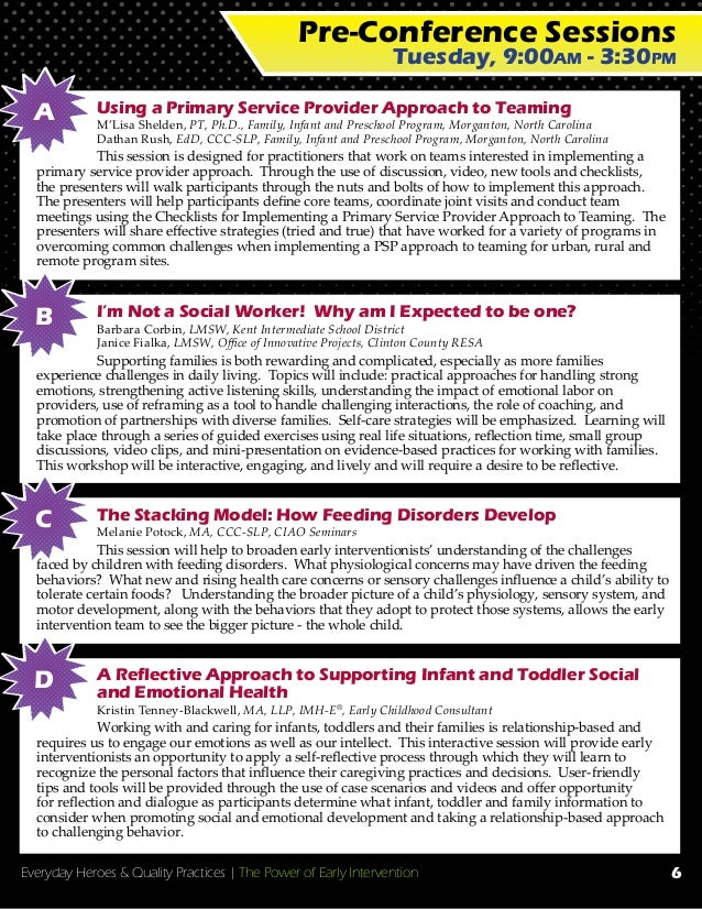 Everyday Heroes & Quality Practices   The Power of Early Intervention Pre-Conference Sessions Tuesday, 9:00am - 3:30pm Usi...