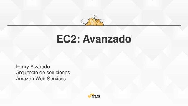 AWS Summits América Latina 2015 EC2 Avanzado Slide 2