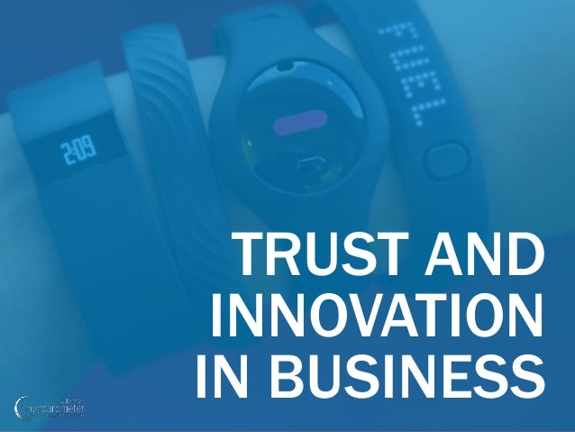 TRUST AND INNOVATION IN BUSINESS