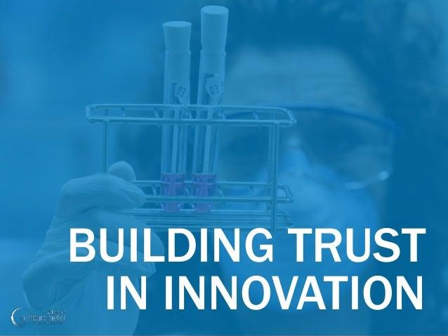 BUILDING TRUST IN INNOVATION