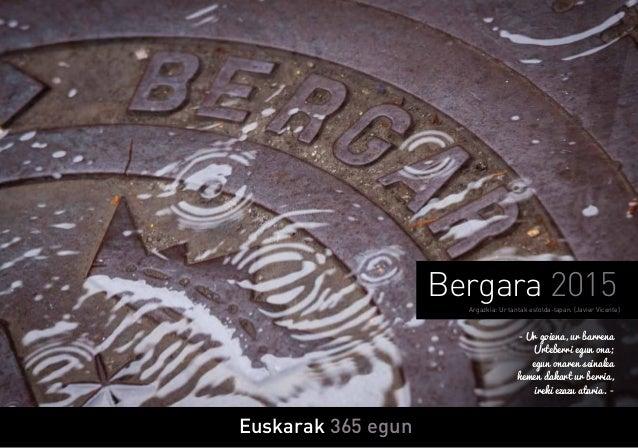 Euskarak 365 egun Bergara 2015Argazkia: Ur tantak estolda-tapan. (Javier Vicente) - Ur goiena, ur barrena Urteberri egun o...