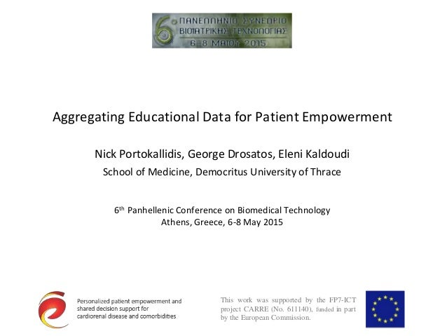 Aggregating Educational Data for Patient Empowerment Nick Portokallidis, George Drosatos, Eleni Kaldoudi School of Medicin...