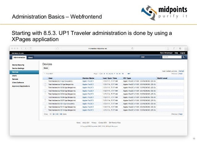 15 Administration Basics – Webfrontend Starting with 8.5.3. UP1 Traveler administration is done by using a XPages applicat...