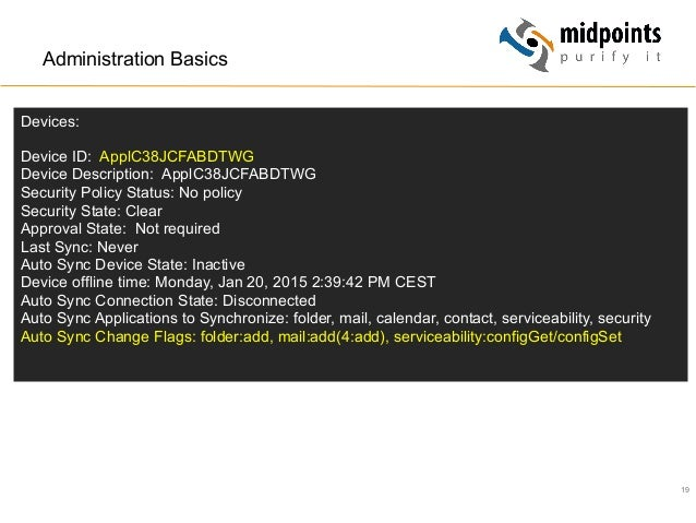 19 Administration Basics Devices: Device ID: ApplC38JCFABDTWG Device Description: ApplC38JCFABDTWG Security Policy Status:...