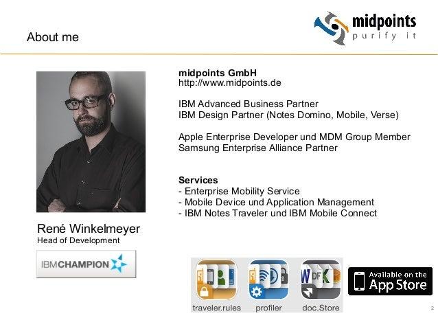 2 René Winkelmeyer Head of Development midpoints GmbH http://www.midpoints.de IBM Advanced Business Partner IBM Design Par...
