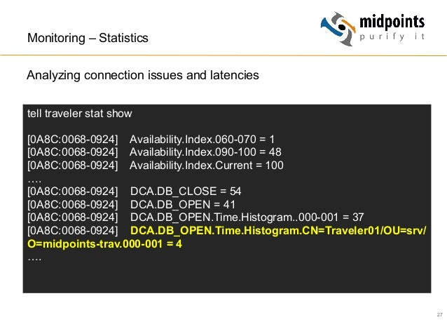 27 Monitoring – Statistics Analyzing connection issues and latencies tell traveler stat show [0A8C:0068-0924] Availability...