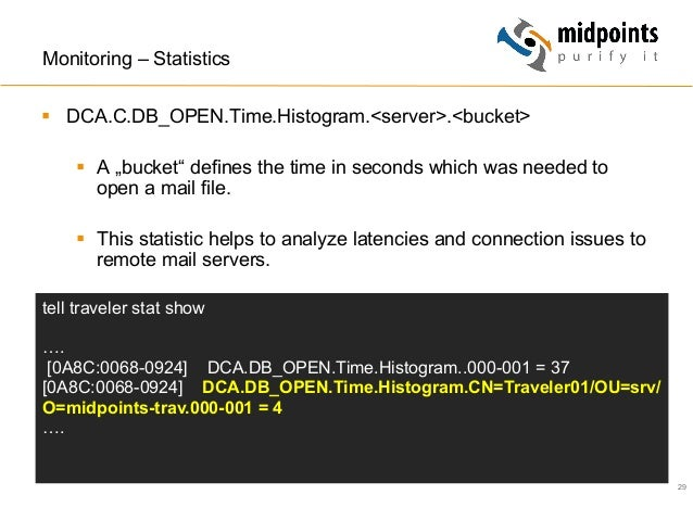 """29 Monitoring – Statistics § DCA.C.DB_OPEN.Time.Histogram.<server>.<bucket> § A """"bucket"""" defines the time in seconds w..."""