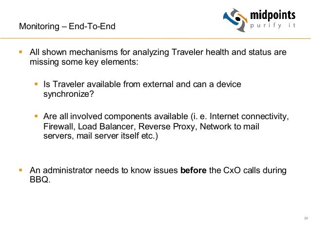 30 Monitoring – End-To-End § All shown mechanisms for analyzing Traveler health and status are missing some key elements...