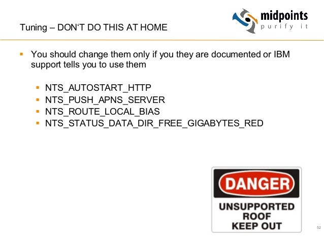 52 Tuning – DON'T DO THIS AT HOME § You should change them only if you they are documented or IBM support tells you to u...