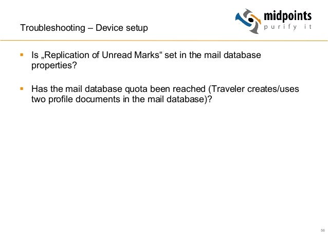 """56 Troubleshooting – Device setup § Is """"Replication of Unread Marks"""" set in the mail database properties? § Has the ma..."""