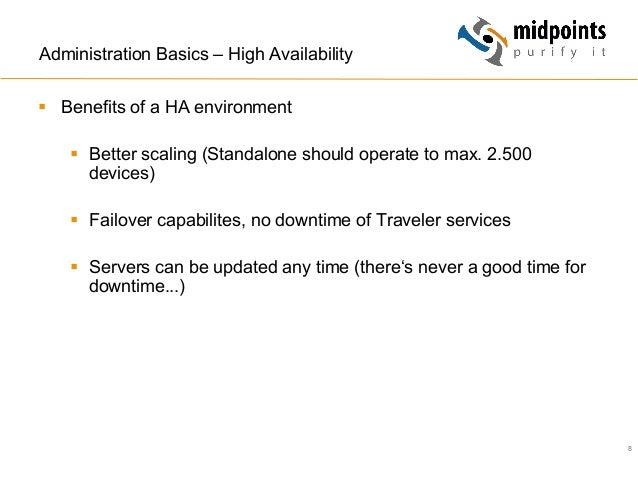 8 Administration Basics – High Availability § Benefits of a HA environment § Better scaling (Standalone should operate...