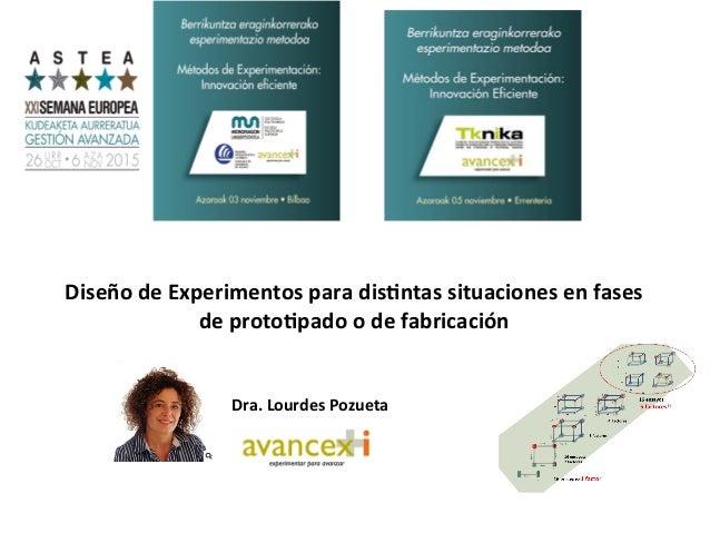 Diseño  de  Experimentos  para  dis1ntas  situaciones  en  fases   de  proto1pado  o  de  fa...