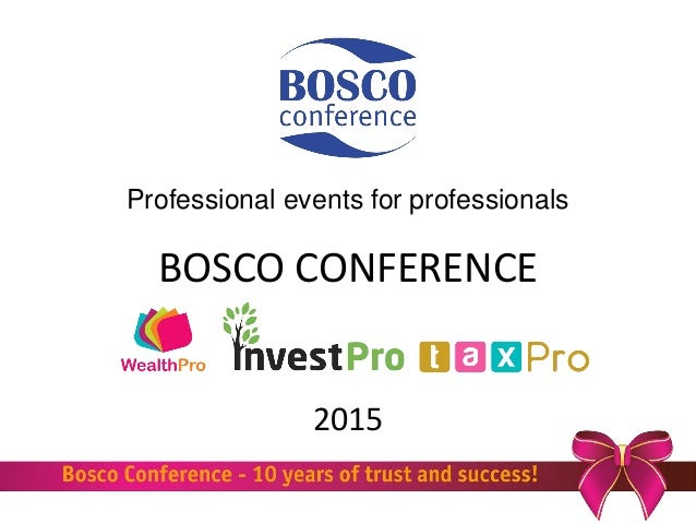 BOSCO CONFERENCE 2015 Professional events for professionals