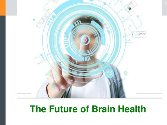 The Future of Brain Health