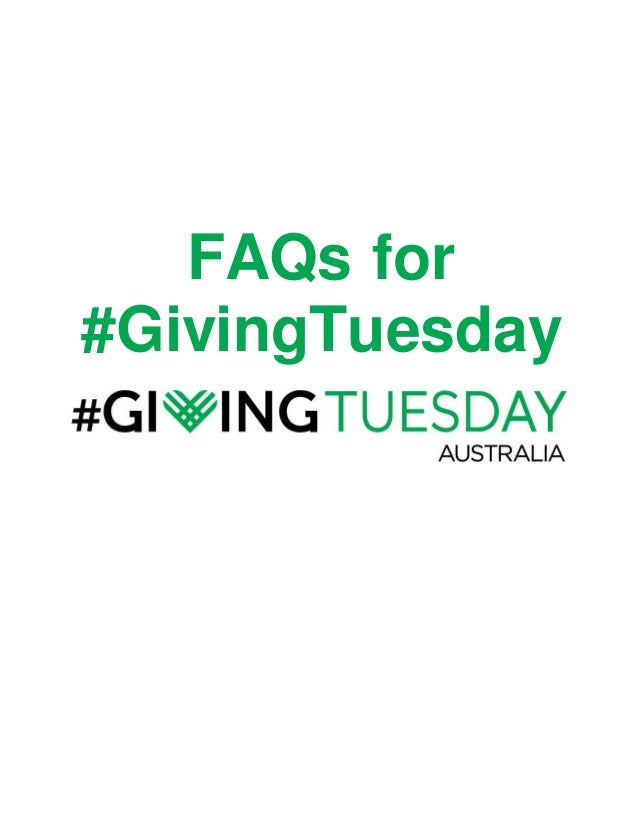 FAQs for #GivingTuesday FREQUENTLY UESTIONS