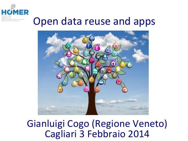 Open  data  reuse  and  apps   Gianluigi  Cogo  (Regione  Veneto)   Cagliari  3  Febbraio  2014