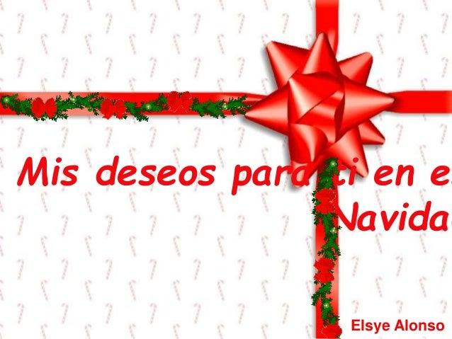 Mis deseos para ti en es Navidad Elsye Alonso