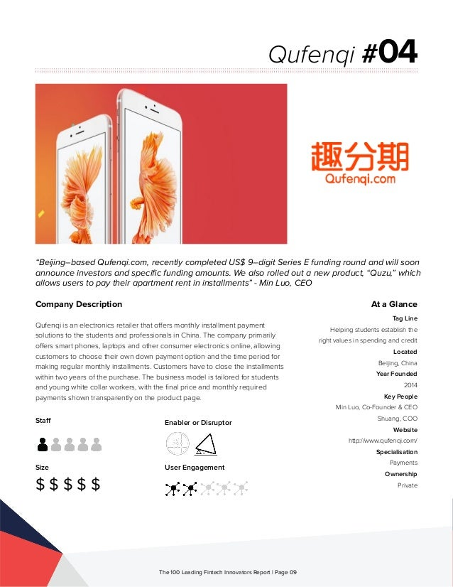 Staff Size $ $ $ $ $ Enabler or Disruptor User Engagement The 100 Leading Fintech Innovators Report | Page 09 Company Desc...