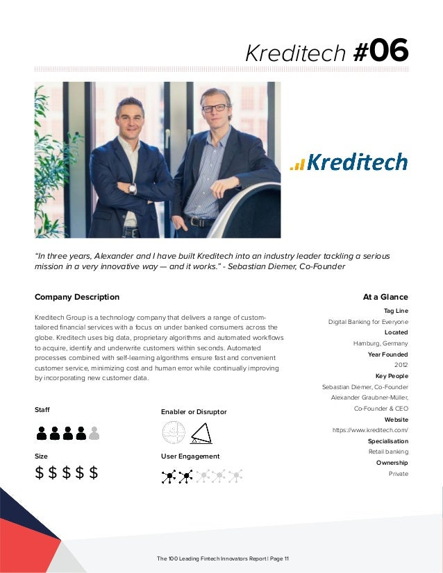 Staff Size $ $ $ $ $ Enabler or Disruptor User Engagement The 100 Leading Fintech Innovators Report | Page 11 Company Desc...