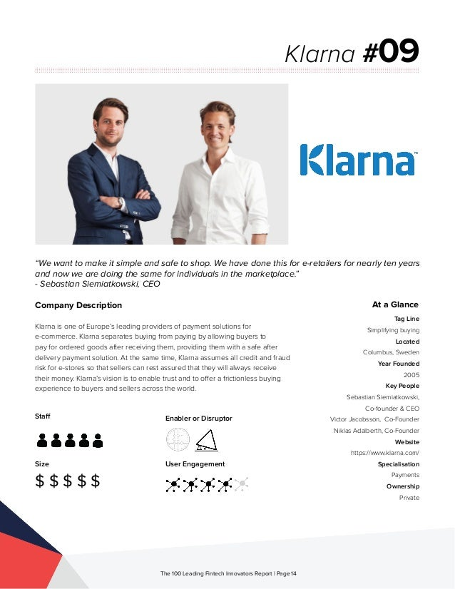 Staff Size $ $ $ $ $ Enabler or Disruptor User Engagement The 100 Leading Fintech Innovators Report | Page 14 Company Desc...