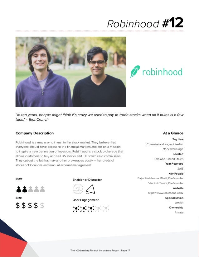 Staff Size $ $ $ $ $ Enabler or Disruptor User Engagement The 100 Leading Fintech Innovators Report | Page 17 Company Desc...