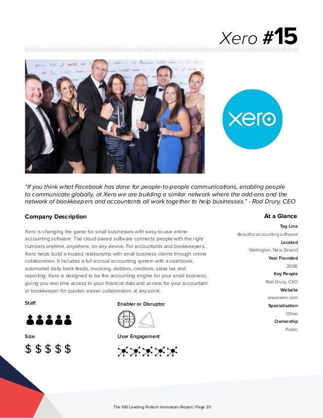Staff Size $ $ $ $ $ Enabler or Disruptor User Engagement The 100 Leading Fintech Innovators Report | Page 20 Company Desc...